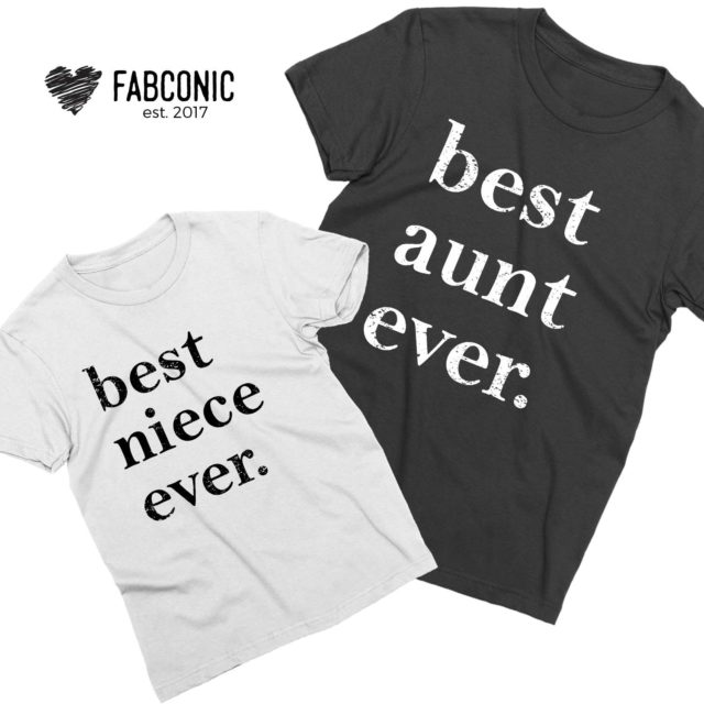 Best Aunt Ever Best Niece Ever, Aunt Niece Shirts, Matching Family Shirts