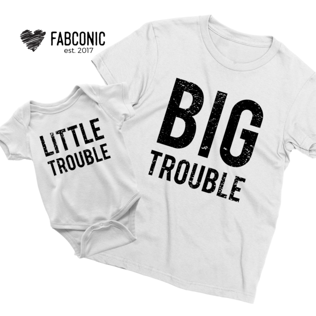 Big Trouble Little Trouble Shirts, Father & Kid Shirts, Father's Day Shirts