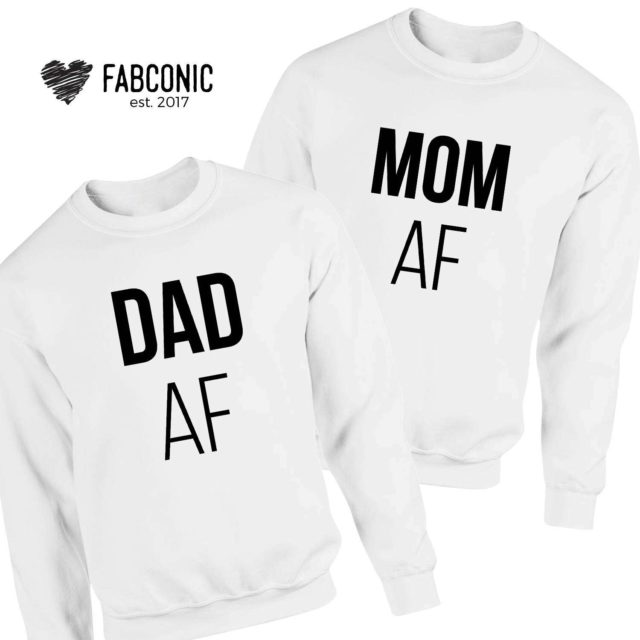 Mom AF Dad AF Ouftit, Matching Family Sweatshirts, Gift for Mom, Gift for Dad