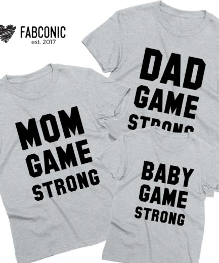 Dad Game Strong Mom Game Strong, Baby Game Strong, Family Shirts
