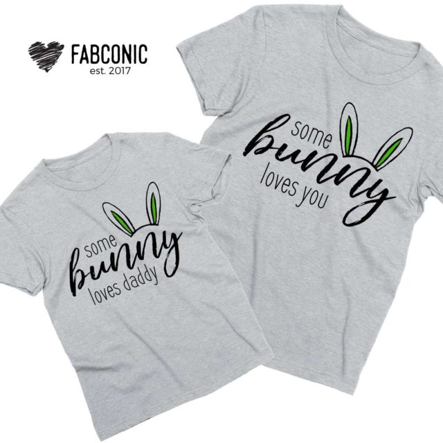 Daddy Baby Easter Shirts, Some Bunny Loves Daddy, Some Bunny Loves You