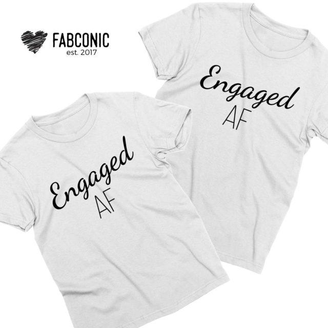 Engaged AF Shirts, Couple Matching Shirts, Engagement Shirts
