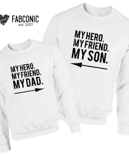 Gift for Dad, My Hero My Dad, My Hero My Son, Family Matching Sweatshirts