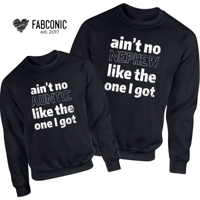 Aint no Auntie Sweatshirt, Aint no Nephew, Family Sweatshirts