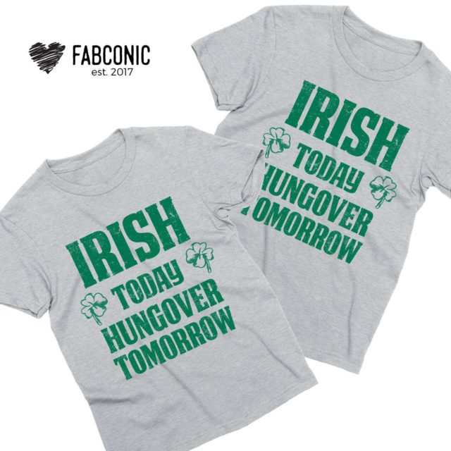 Irish Today Hungover Tomorrow Shirt, St. Patrick's Day Shirts