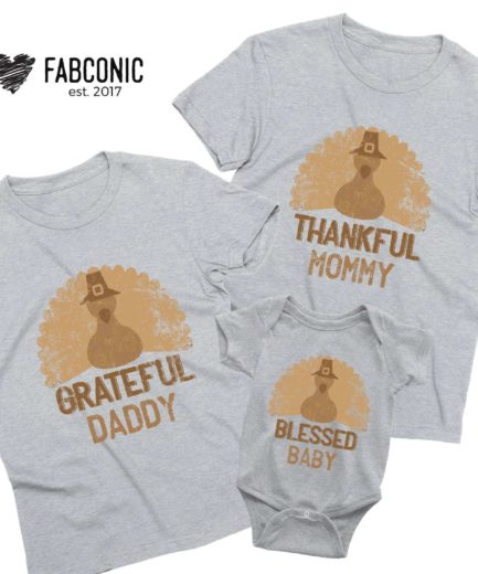 Grateful Daddy Thankful Mommy Blessed Baby, Family Shirts