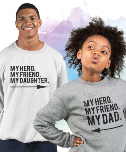 Father's Day Sweatshirts, My Hero My Dad My Daughter, Family Sweatshirts