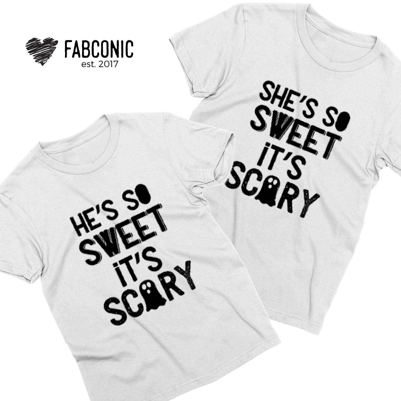 Halloween Shirt Ideas.He S So Sweet It S Scary She S So Sweet It S Scary Couple Shirts
