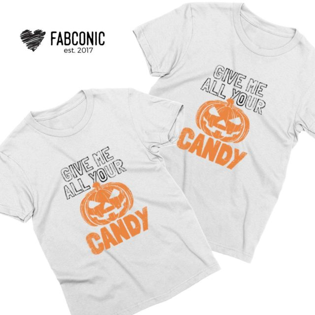 Give Me All Your Candy Shirt, Family Shirts, Matching Halloween Shirts