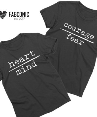 Heart over Mind Courage over Fear, Couple Shirts