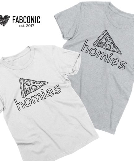 Homies Best Friends Shirts, Homies Pizza Shirts, BFF Shirts