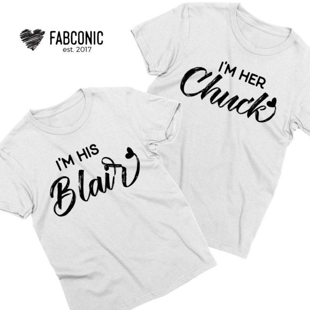 Chuck Blair Shirts, I'm Her Chuck, I'm His Blair, Couple Shirts