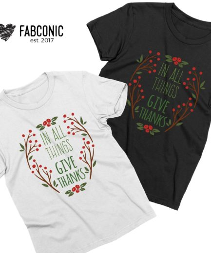 Matching Thanksgiving Shirts, In All Things Give Thanks, Couple Shirts