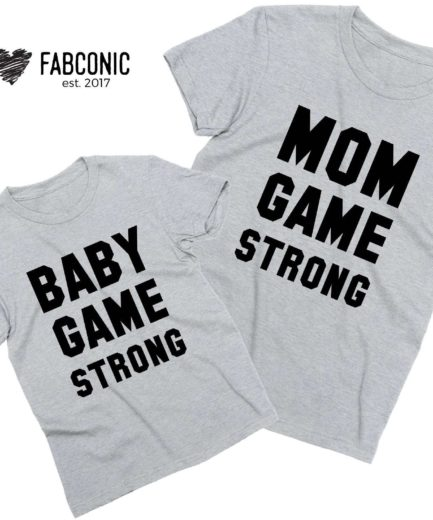 Mom Game Strong Baby Game Strong, Matching Mother & Kid Shirts