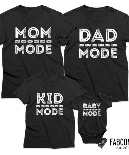 Dad Mode Mom Mode Baby Mode, Mom Dad Baby Family Shirts