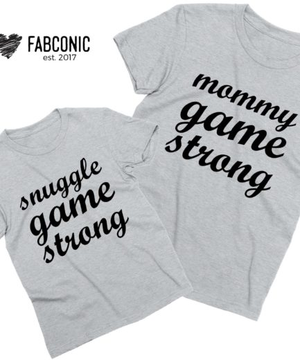 Mommy Game Strong Shirt, Snuggle Game Strong, Mother & Kid Shirts