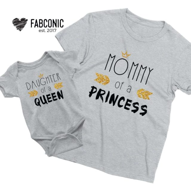 Mommy of a Princess Daughter of a Queen, Mother & Daughter Shirts