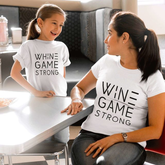 Wine Game Strong Whine Game Strong, Mommy and Me, Mother & Kid Shirts