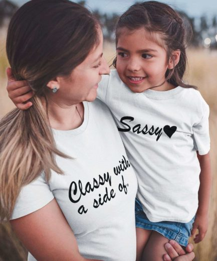 Classy with a side of Sassy shirts, Mother & Kid Shirts, Mommy and Me