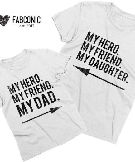 Dad Daughter Shirts, My Hero My Friend My Dad, My Hero My Friend My Daughter