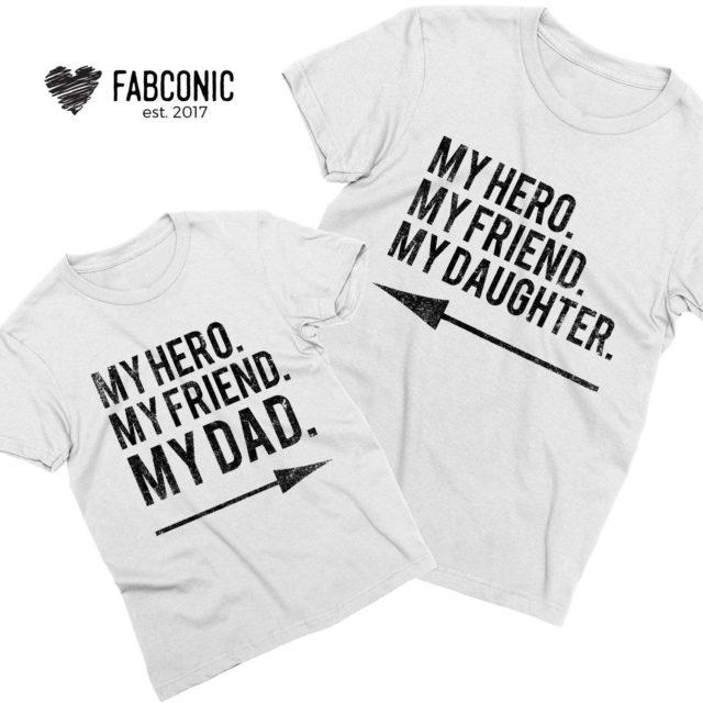 Dad Daughter Shirts, My Hero My Friend My Dad, My Hero My Friend My Daughter