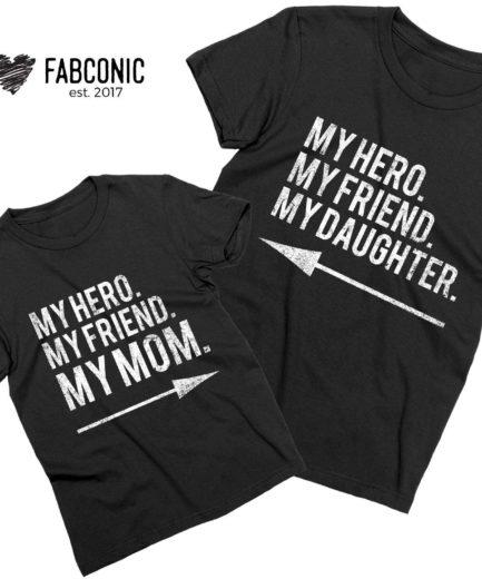 Mother's Day Gift, My Hero My Friend My Mom, My Hero My Friend My Daughter