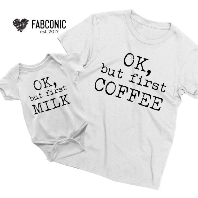 Ok but First Coffee Ok but First Milk, Mother & Kid Shirts
