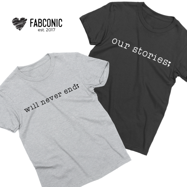 Our Stories Will Never End Shirts, Couple Shirts