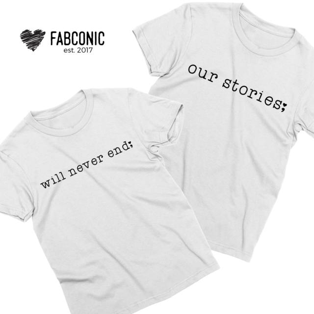 Our Stories Will Never End Shirts, Matching Couple Shirts