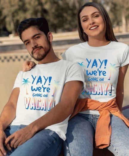 Vacay Shirts, YAY We're Going on Vacay, Vacation Couple Shirts
