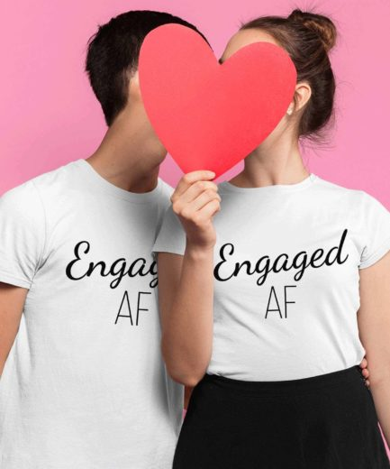 Engaged AF Shirts, Couple Matching Shirts, Engagement Shirts