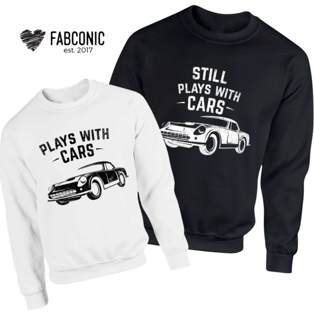 Plays with Cars Still Plays with Cars Sweatshirts, Family Sweatshirts