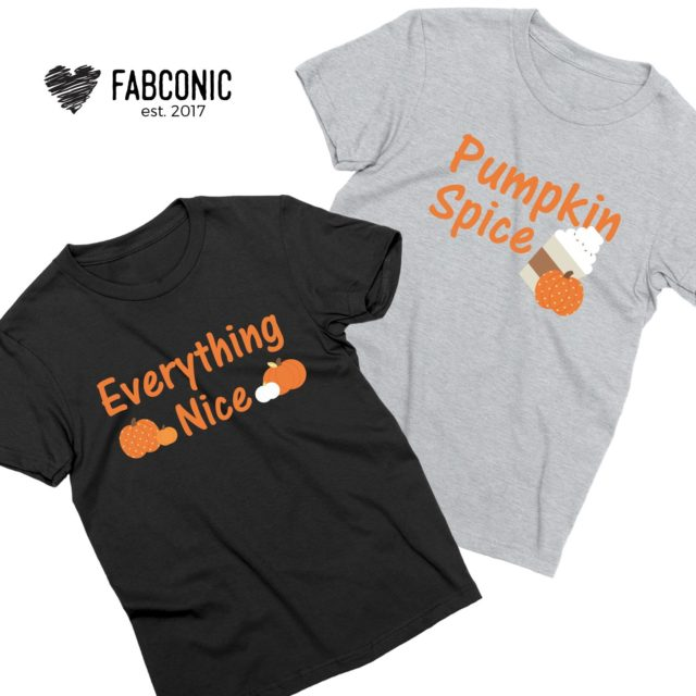 Couple Thanksgiving Shirts, Pumpkin Spice and Everything Nice