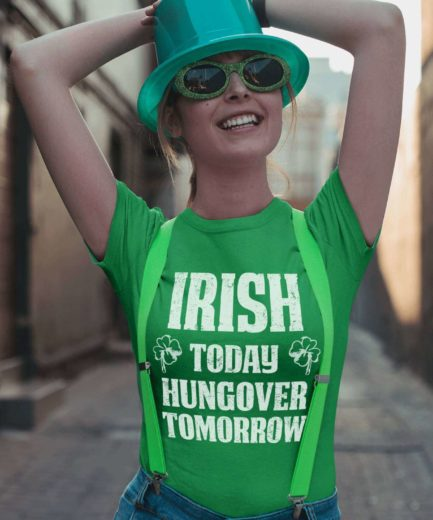 Irish Today Hungover Tomorrow Shirt, St. Patrick's Day Shirts
