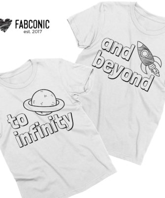 To Infinity and Beyond, Couple Shirts, Matching shirts