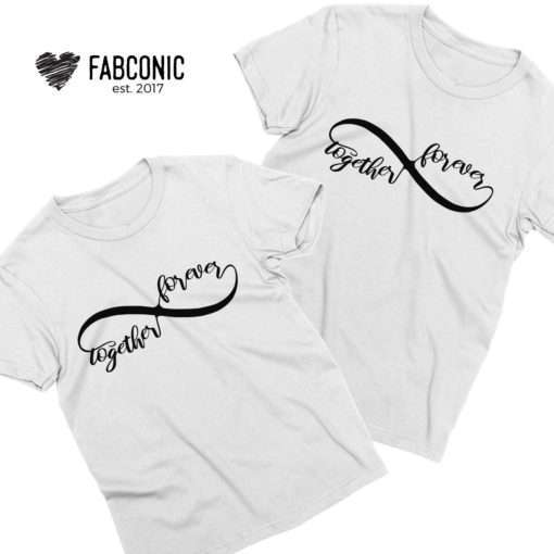 Together Forever Shirts, Infinity Shirts, Matching Couple Shirts