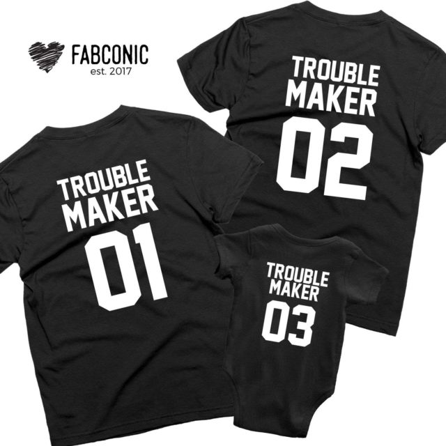 Troublemaker Family Shirts, Troublemaker 01, Family Matching Shirts