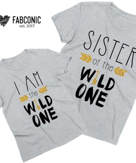 Wild One Siblings Shirts, Sister of the Wild One, I am the Wild One, Family Shirts
