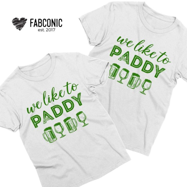 We Like to Paddy Shirt, Funny St. Patrick's Day Gift Idea for Boyfriend