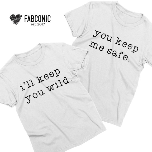 Couples Gift, You Keep Me Safe, I'll Keep You Wild, Couple Shirts