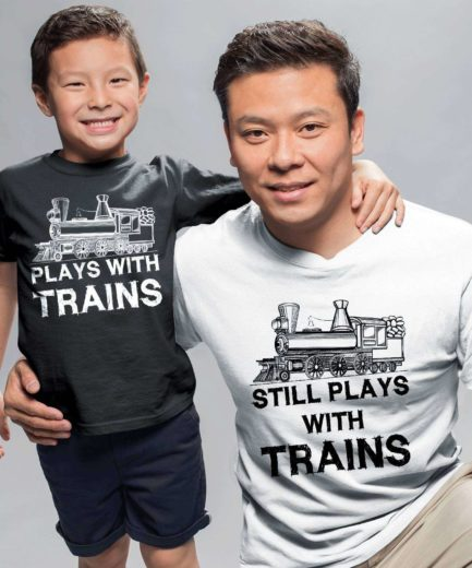Dad Son Shirts, Plays with Trains, Still Plays with Trains, Father's Day Gift