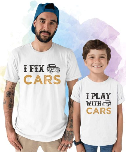 Gift for Dad, I Fix Cars, I Play with Cars, Father & Son Shirts