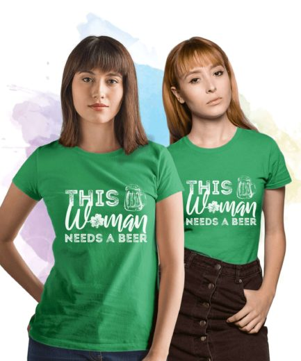 Womens St. Patricks Day Shirt, This Woman Needs a Beer Shirt