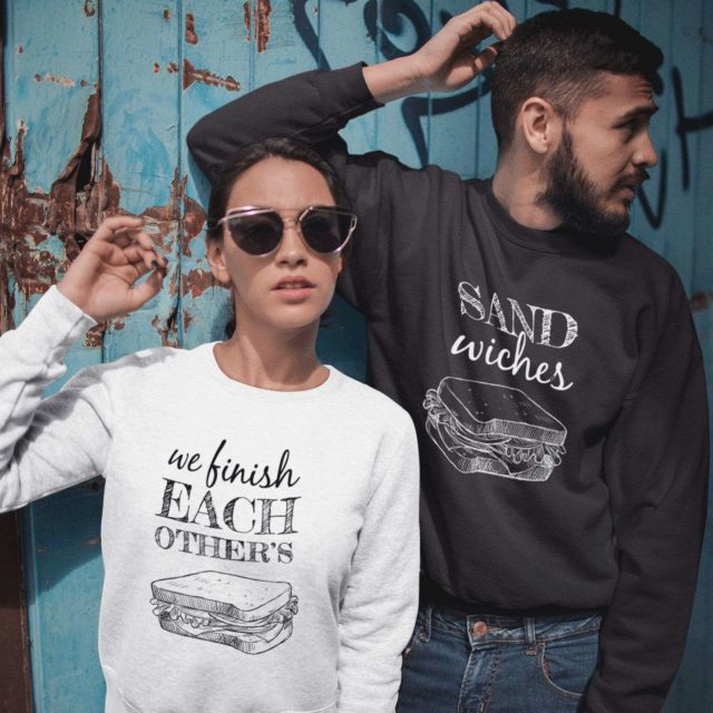 Funny Couples Sweatshirts, We Finish Each Other's Sandwiches