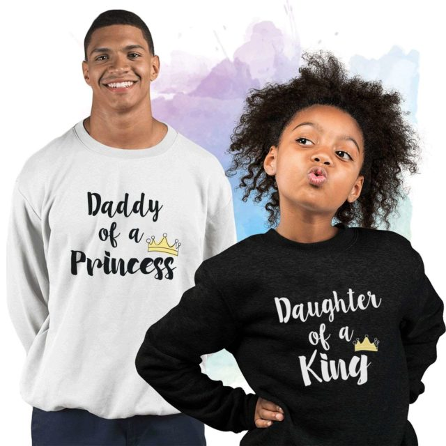 Daddy of a Princess Sweatshirt, Daughter of a King, Family Sweatshirts