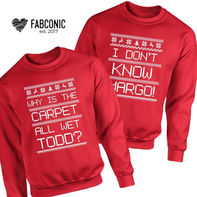 Margo Todd Sweatshirts, Why is the Carpet all Wet, Ugly Christmas Sweatshirts