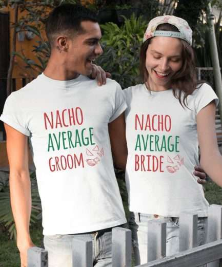 Nacho Average Bride Shirt, Nacho Average Groom, Cinco de Mayo Couple Shirts