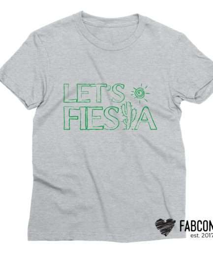 Let's Fiesta Shirt, Cinco de Mayo Shirt, Funny Womens Shirt, Drinking Shirt