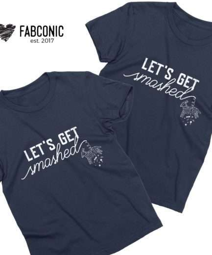 Let's Get Smashed Shirt, Cinco de Mayo Shirt, Funny Drinking Shirt