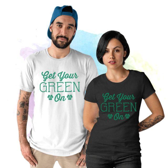 Funny Saint Patricks Day Shirt, Get Your Green On, Couple Shirt